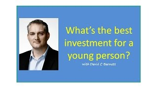What is the best investment for a young person to make? Viewer Question David C Barnett