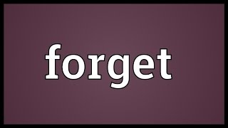 Forget Meaning