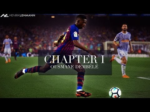 Ousmane Dembélé ● Chapter I - FC Barcelona | 2017/2018