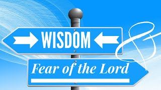 Wisdom & The Fear of the Lord -Pete Garza