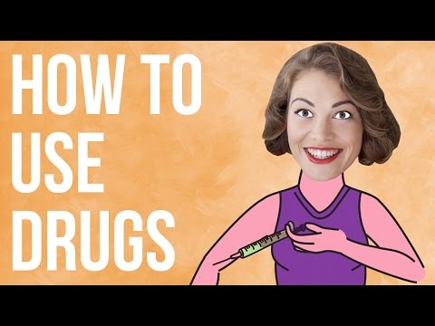 How to Use Drugs