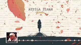 Attila İlhan - Ferda