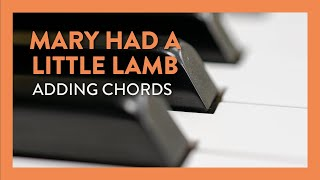 Mary Had a Little Lamb: Adding Chords  - Piano Lesson 48 - Hoffman Academy