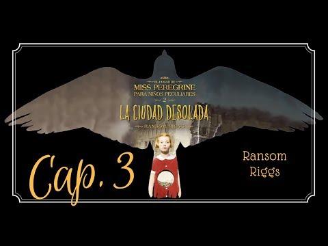 capítulo-3- -la-ciudad-desolada,-el-hogar-de-miss-peregrine-para-niños-peculiares-2-(audiolibro)