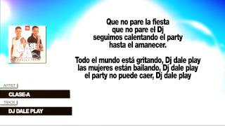 "Clase-A ""Dj Dale Play"" (Con Letra) Video"