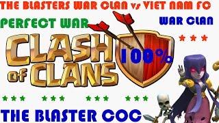 Clash of Clans. THE BLASTERS WAR CLAN vs VIET NAM FC #28#