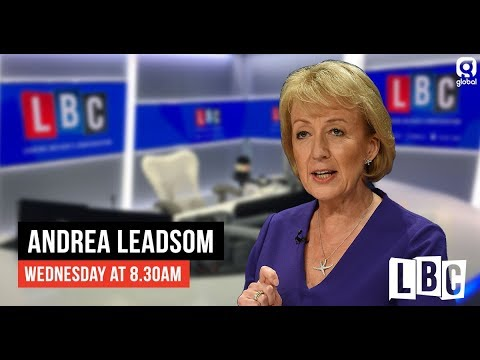 Andrea Leadsom Live On LBC: 21st March 2019 - LBC