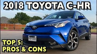 Top 5 Pros & Cons of the 2018 Toyota C-HR on Everyman Driver