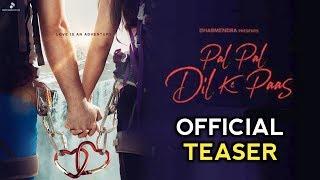 Pal Pal Dil Ke Paas Movie Teaser Out, Karan Deol, Sunny Deol, Saher | Pal Pal Dil Ke Paas Film