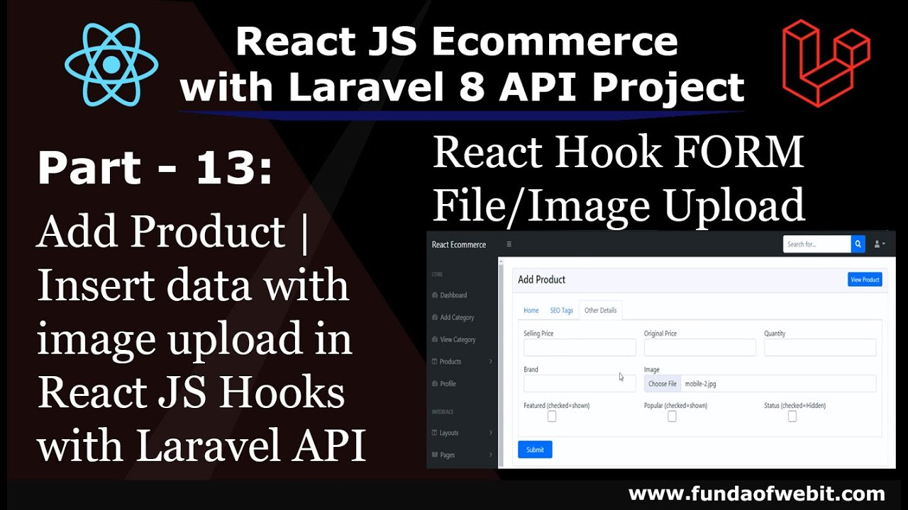 ReactJS Ecom #13: Add Product | Insert data with image upload in React JS with Laravel API