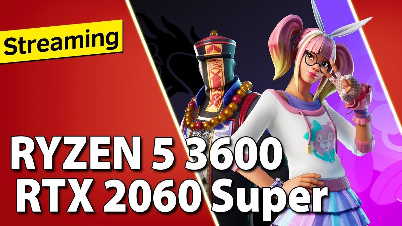 Ryzen 5 3600 + RTX 2060 Super // Streaming