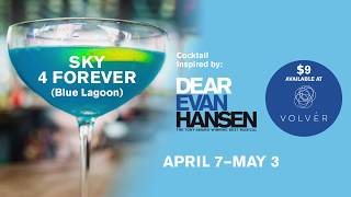 """Celebrate dear evan hansen with a """"sky 4 forever"""" cocktail, served at volver during the run of performances.dear hansentuesday, apr 7 - sunday, 19, ..."""