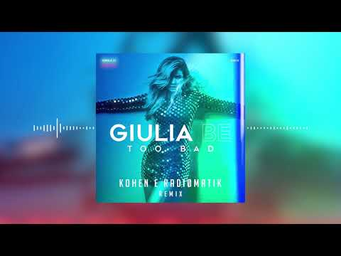 Giulia Be - Too Bad Kohen & RADIØMATIK Remix