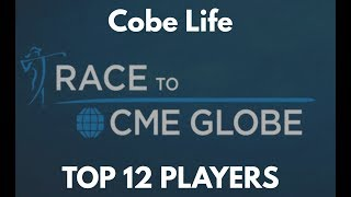 2018 LPGA Race to the CME Globe Tour Championship Top 12 Cobe Life ...
