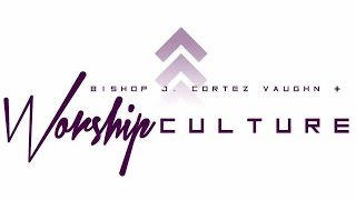 BISHOP J. CORTEZ VAUGHN & WORSHIP CULTURE LIVE @ TNT 2016