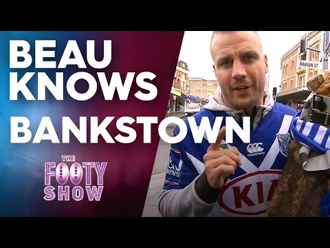 Beau Knows Bankstown | NRL Footy Show