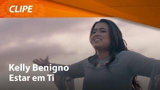 Kelly Benigno - Estar em Ti [ CLIPE OFICIAL ]