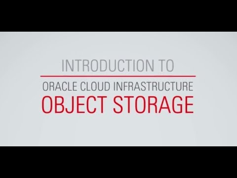 Introduction to Oracle Cloud Infrastructure Object Storage