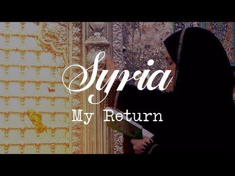 SYRIA: My Return