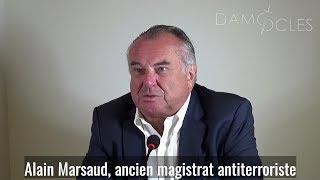 Islamisme, terrorisme, Armée : Alain Marsaud vous dit tout !