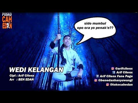 WEDI KELANGAN - ARIF CITENX feat BEN EDAN (official music video)