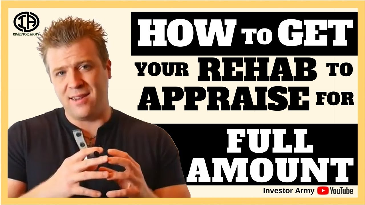 How To Get Your Rehab To Appraise For Full Amount