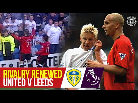 Rivalry Renewed: Manchester United v Leeds United | History of the Rivalry & Fans' View
