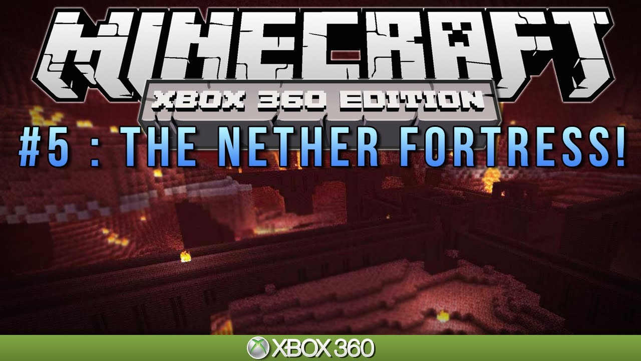 No nether fortress minecraft xbox 360