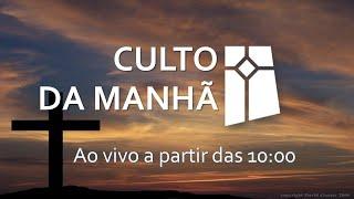 Culto da Manhã - Eclesiastes 3.1-15 (19/09/2021)
