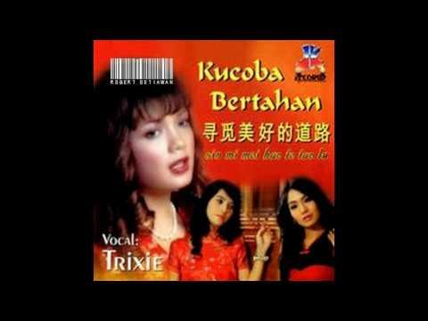 Trixie - Ni Pu Se Wo Te Wei Yi (Bukan Kau Yang Pertama)