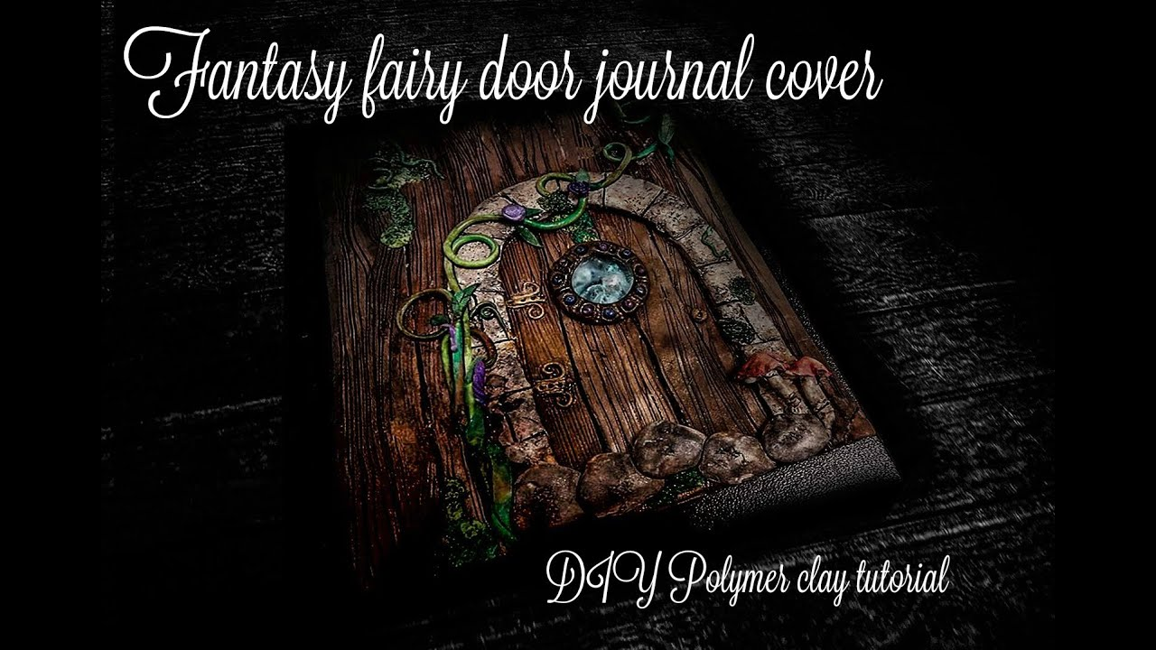 Photo Fantasy Book Cover Tutorial ~ Fantasy door journal cover diy polymer clay tutorial