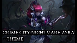 Crime City Nightmare Zyra Theme - Lost Flower - League of Legends