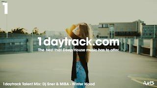 Talent Mix #55 | Dj Sner & MiBA - Winter Mood | 1daytrack.com
