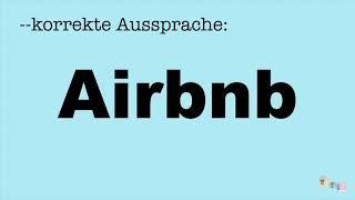 Korrekte Aussprache: Airbnb