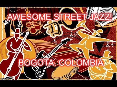 Awesome Street Jazz!! Bogotá,Colombia