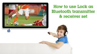 How to use Avantree Lock as Bluetooth transmitter & receiver set