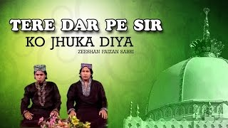 Download lagu Tere Dar Pe Sar Ko Jhuka Diya_ Zeeshan Faizan Sabri_ New Qawwali 2016_ Teena Audio MP3