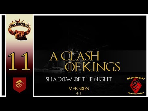 👑 A Clash Of Kings 4.1 Warband Mod Gameplay | Part 11 - (Shadow Of The Night!)