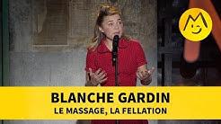 Blanche Gardin - Le Massage, la F%llation