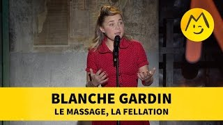 Blanche Gardin - Le Massage, la Fellation