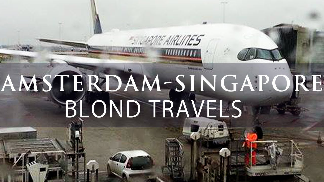 Amsterdam Naar Singapore Singapore Airlines Amsterdam To Singapore Sq 323 Premium Economy Blond Reports Trip Report