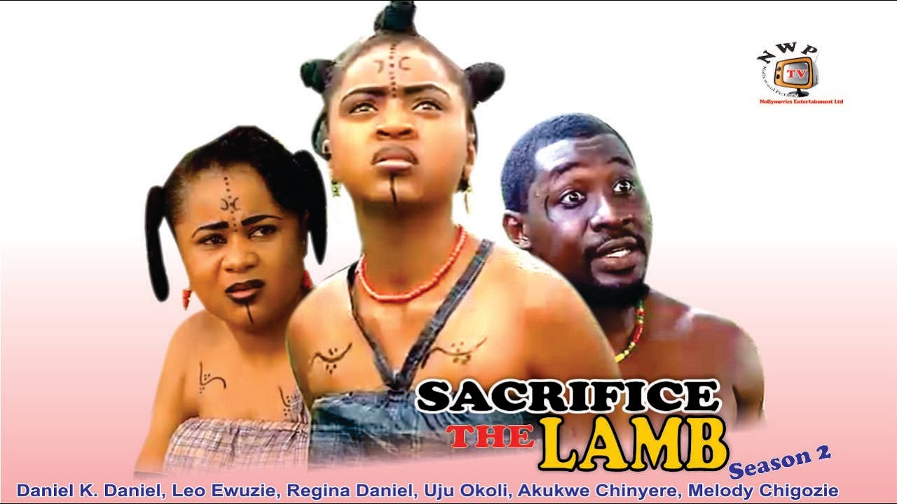 Sacrifice the Lamb Season 2   - 2015 latest  Nigerian Nollywood Movie