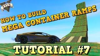 GTA 5 Tutorial #7 MEGA CONTAINER RAMPS ( GTA V Content Creator How to build ...)