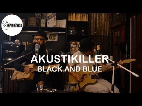 Akustikiller - Black And Blue : AK Music Indonesia LiveListen At Lucky's Koffiee C59