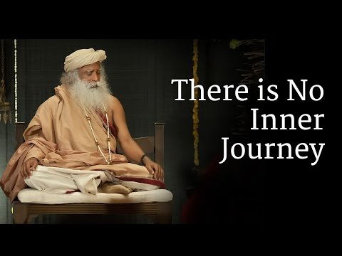 There is No Inner Journey | Sadhguru
