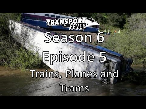 Transport Fever - S06E05 - Trains, Planes And Trams