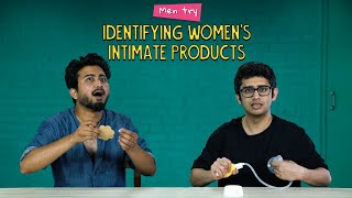 Men Try Identifying Women's Intimate Products | Ok Tested