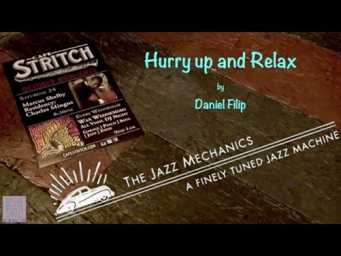 The Jazz Mechanics   'Hurry up and Relax' by Daniel Filip