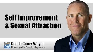 Self Improvement & Sexual Attraction
