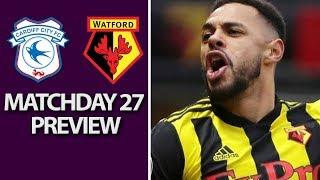 Cardiff City v. Watford | PREMIER LEAGUE MATCH PREVIEW | 02/22/2019 | NBC Sports